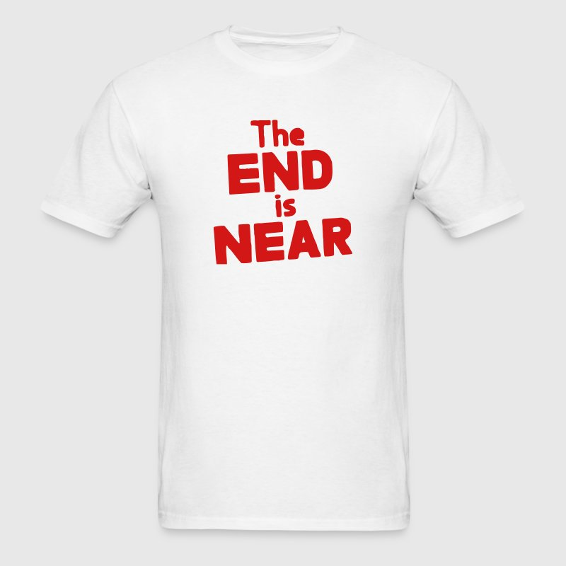 The end is near t shirt spreadshirt for T shirt designers near me