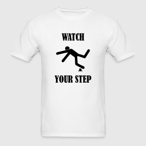 WATCH YOUR STEP T-Shirts - Men's T-Shirt