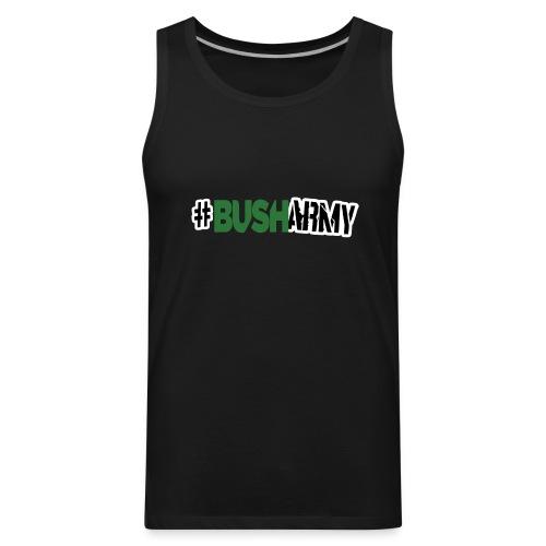 #BushArmy Men Tank - Men's Premium Tank
