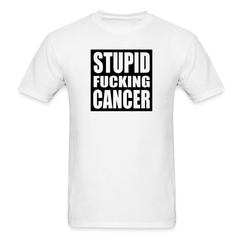 Stupid F* Cancer (Basic) - Men's T-Shirt