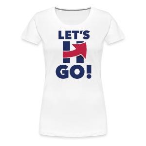 Hillary 2016 Let's Go! New Logo - Women's Logo White - Women's Premium T-Shirt