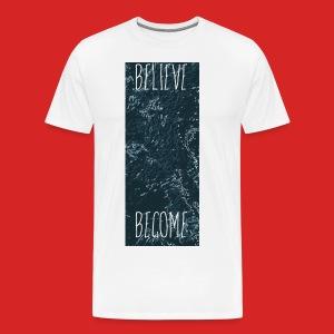 Become (Guys) - Men's Premium T-Shirt