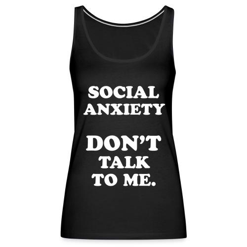 Social Anxiety Tanks - Women's Premium Tank Top