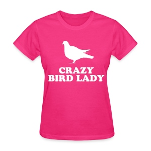 Crazy Bird Lady T-Shirts - Women's T-Shirt
