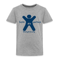 Baby & Toddler Shirts ~ Toddler Premium T-Shirt ~ born perfect
