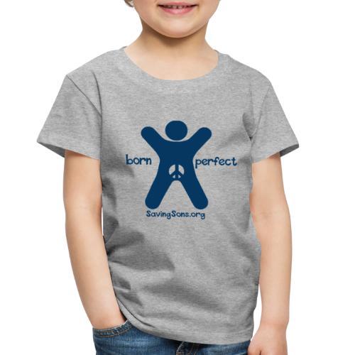 born perfect - Toddler Premium T-Shirt