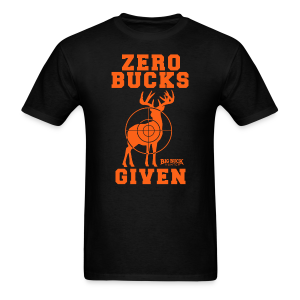 Zero Bucks Given - Men's T-Shirt