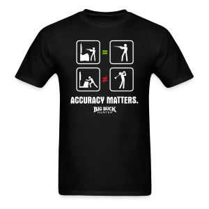 Accuracy Matters - Men's T-Shirt