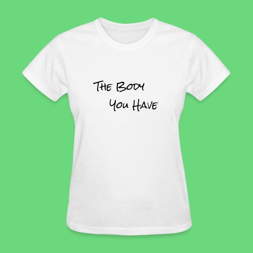 Ladies' Short-Sleeve Tee: The Body You Have Paint Logo - Women's T-Shirt