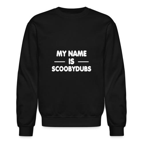 ScoobyDub Crewneck Sweatshirt - My Name Is Design - Crewneck Sweatshirt