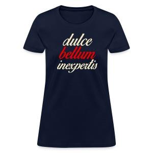 Dulce Bellum Inexpertis Women's - Women's T-Shirt