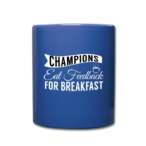 Champions Eat Feedback Mug - Full Color Mug