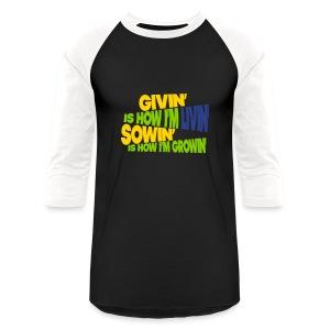 Givin' is How I'm Livin' - Baseball T-Shirt