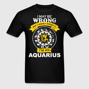 I m AN Aquarius T-Shirts - Men's T-Shirt