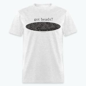 Got Beads? - Men's T-Shirt