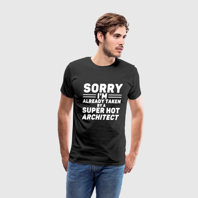 Taken By Super Hot Architect - Men's Premium T-Shirt