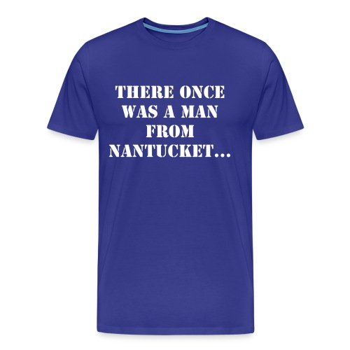 Man from Nantucket - Men's Premium T-Shirt