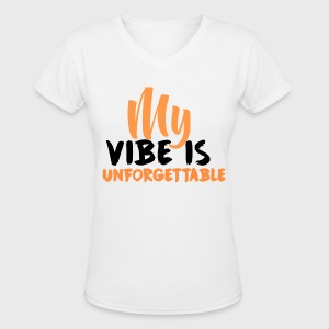 My Vibe Is Unforgettable - Women's V-Neck T-Shirt