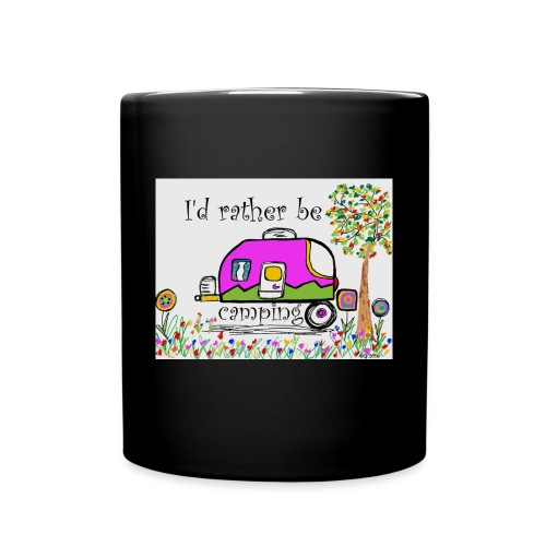 I'd rather be camping - Full Color Mug