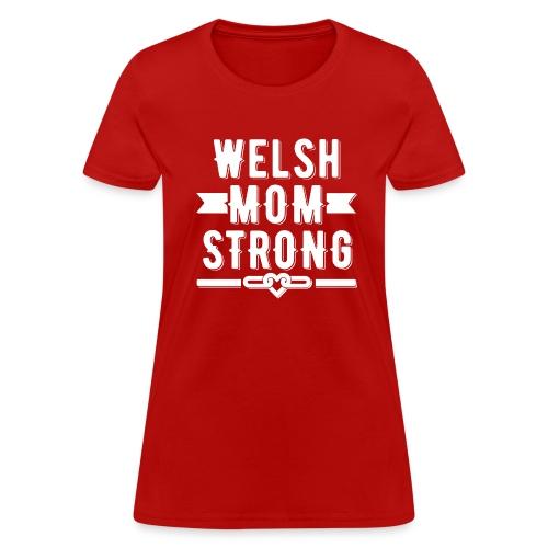 Welsh Mom Strong T-shirt - Women's T-Shirt