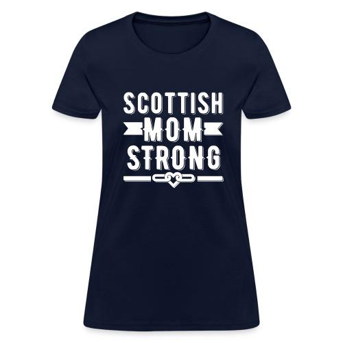 Scottish Mom Strong T-shirt - Women's T-Shirt