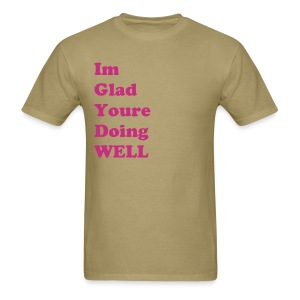 glad youre doin' well  - Men's T-Shirt