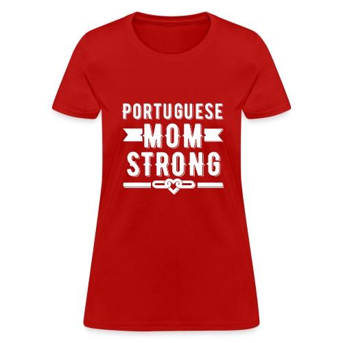 Portuguese Mom Strong T-shirt - Women's T-Shirt