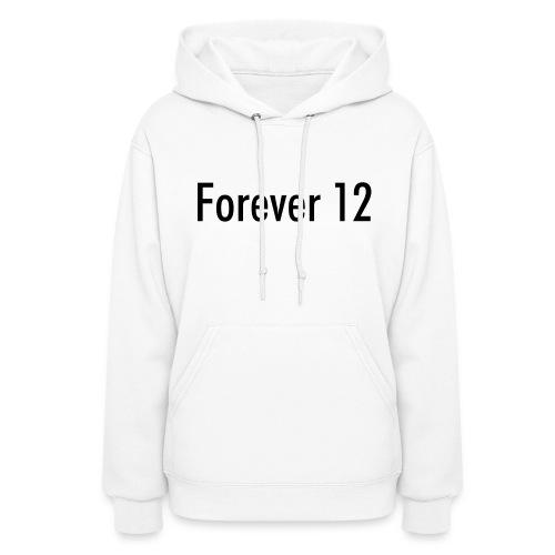 Forever 12 Female SweatShirt Hoodie! - Women's Hoodie