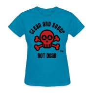 T-Shirts ~ Women's T-Shirt ~ Clean And Sober Not Dead Logo