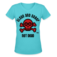 T-Shirts ~ Women's V-Neck T-Shirt ~ Clean And Sober Not Dead Logo