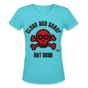 Clean And Sober Not Dead Logo - Women's V-Neck T-Shirt