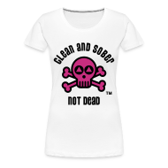 T-Shirts ~ Women's Premium T-Shirt ~ Clean And Sober Not Dead Logo