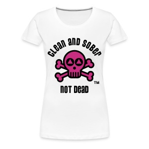 Clean And Sober Not Dead Logo - Women's Premium T-Shirt