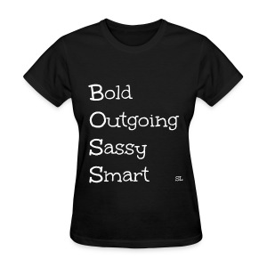 Cool BOSS T-shirt Sayings by Stephanie Lahart  - Women's T-Shirt