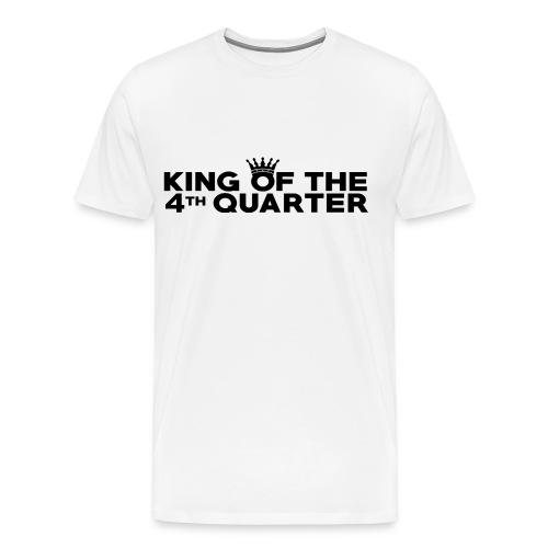 King of the 4th Quarter Original - Men's Premium T-Shirt