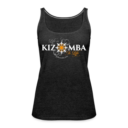 Life is Kizomba - Women's Premium Tank Top