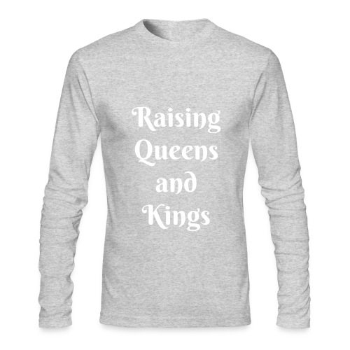 Raising Queens and Kings (mens) - Men's Long Sleeve T-Shirt by Next Level