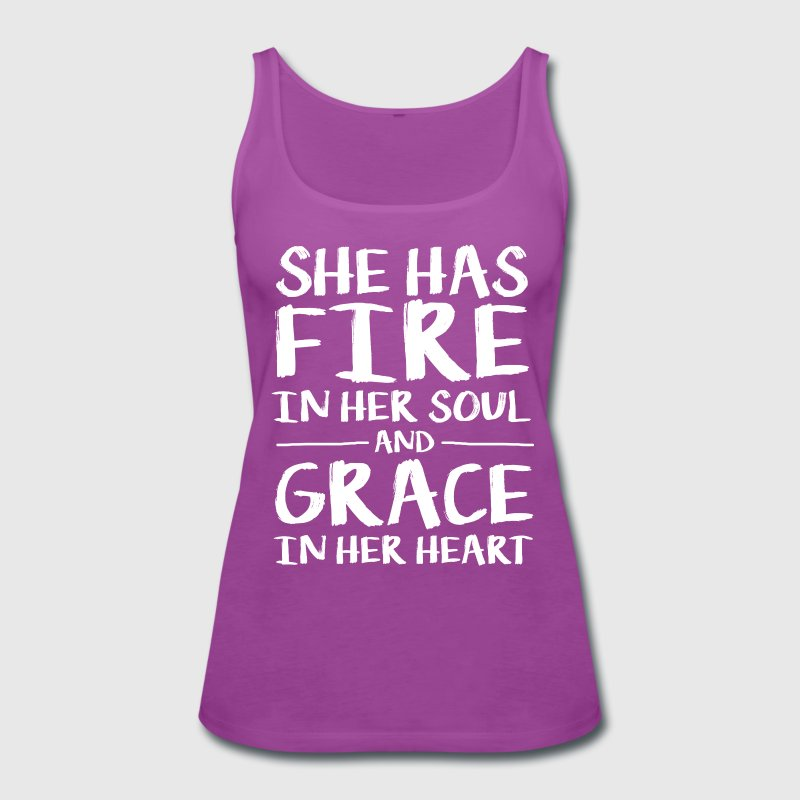 She Has Fire In Her Soul And Grace In Her Heart Tanks - Women's Premium Tank Top
