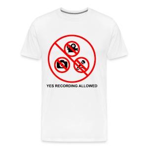 Yes Recording Allowed - Men's Premium T-Shirt