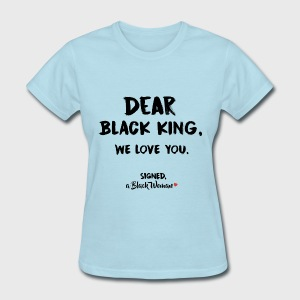 Dear Black King - Women's T-Shirt