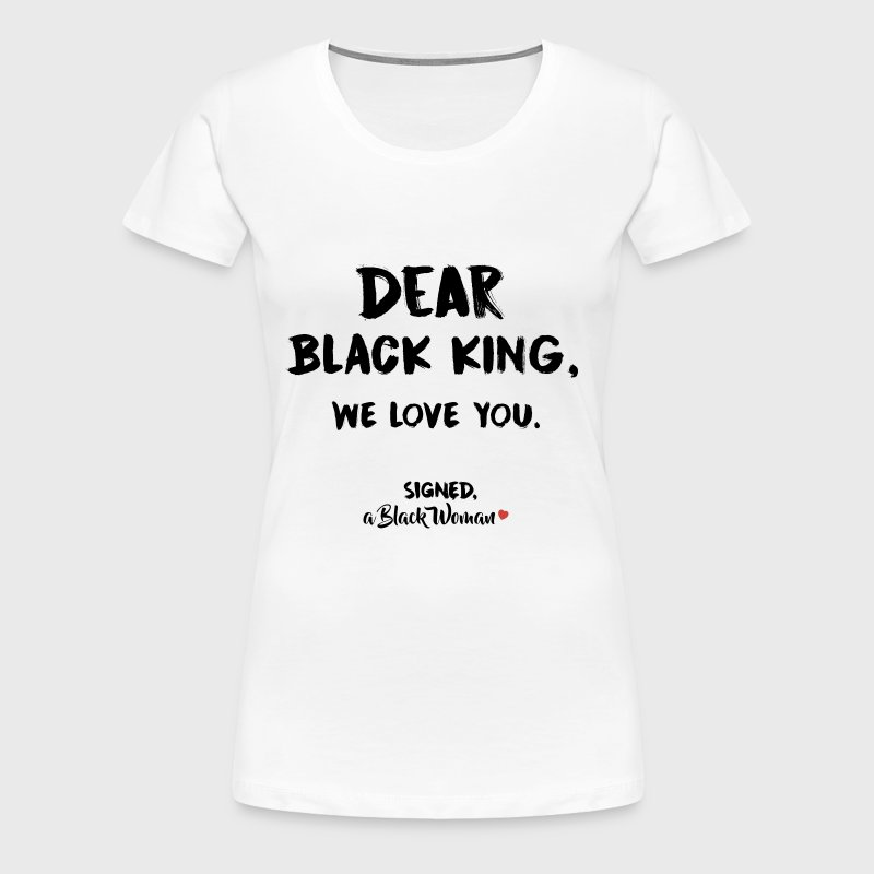 Dear Black King - Women's Premium T-Shirt