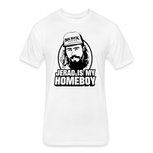 *PREMIUM* Jerad is My Homeboy - Fitted Cotton/Poly T-Shirt by Next Level