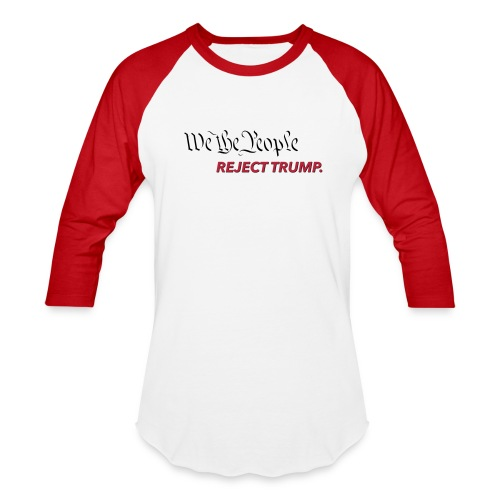 We The People Reject Trump - Red Long - Baseball T-Shirt