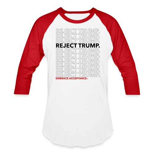 Reject Trump/Embrace Acceptance - Red Long - Baseball T-Shirt