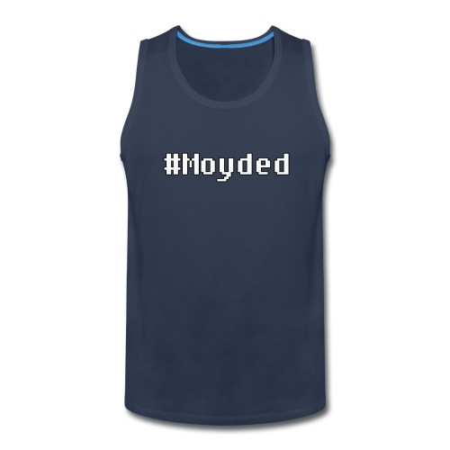 #Moyded Tank - Men's Premium Tank