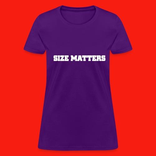 SIZE MATTERS - Women's T-Shirt