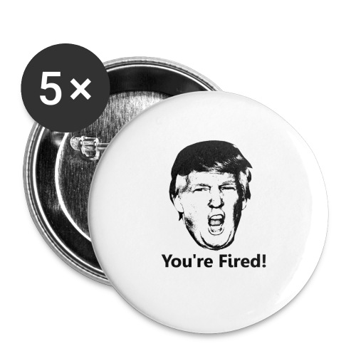 Donald Trump You're Fired - Large Buttons