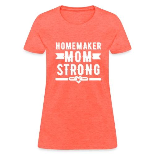 Homemaker Mom Strong T-shirt - Women's T-Shirt
