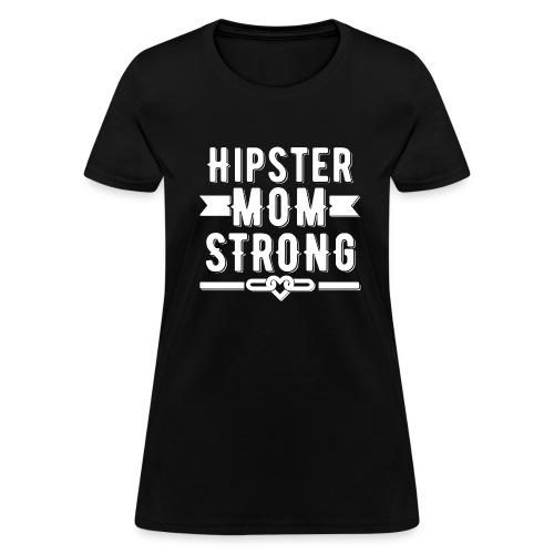 Hipster Mom Strong T-shirt - Women's T-Shirt