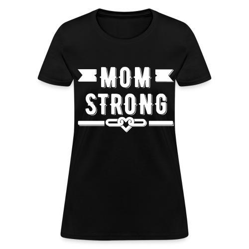 Mom Strong T-shirt - Women's T-Shirt